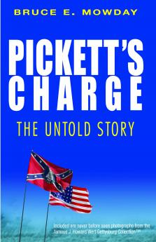 Pickett's Charge: The Untold Story